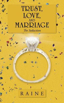 Trust, Love, and Marriage: The Seduction