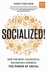 Socialized!: How the Most Successful Businesses Harness the Power of Social