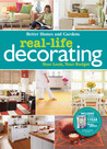 Real-Life Decorating by Better Homes and Gardens