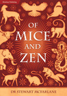 Of Mice and Zen. Animal Encounters in the Life of a Wandering... by Stewart McFarlane