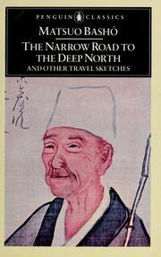 The Narrow Road to the Deep North and Other Travel Sketches by Bashō Matsuo