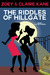 The Riddles of Hillgate (Z & C Mysteries #1)
