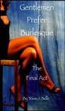 Gentlemen Prefer Burlesque (The Final Act)