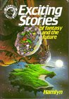 Exciting Stories Of Fantasy And The Future