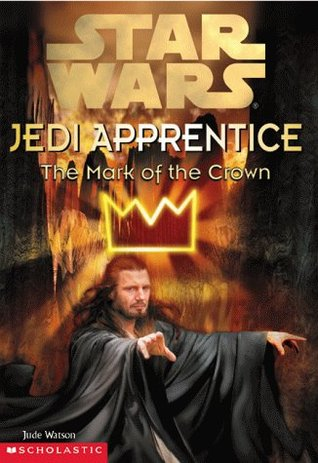 The Mark of the Crown by Jude Watson