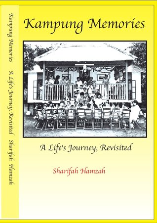 Kampung Memories - A Life's Journey Revisited