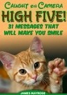 Animals High Fivin': Thirty-one Caught on Camera Messages That Will Brighten Your Day