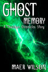 Ghost Memory by Maer Wilson