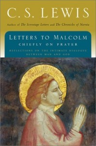 Letters to Malcolm by C.S. Lewis