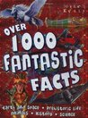 Over 1000 Fantastic Facts (1000 Facts)