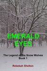 Emerald Eyes (The Legend of the Snow Wolves, #1)