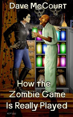 How the Zombie Game Is Really Played