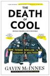 The Death of Cool by Gavin McInnes