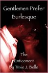 Gentlemen Prefer Burlesque (The Enticement)