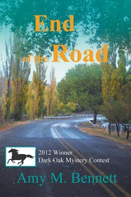 End of the Road  (A Black Horse Campground Mystery) (Volume 1)