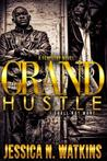 Grand Hustle: I Shall Not Want