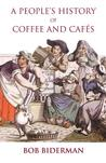 A People's History of Coffee and Cafes