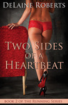 Two Sides of a Heartbeat (Running Series, #2)