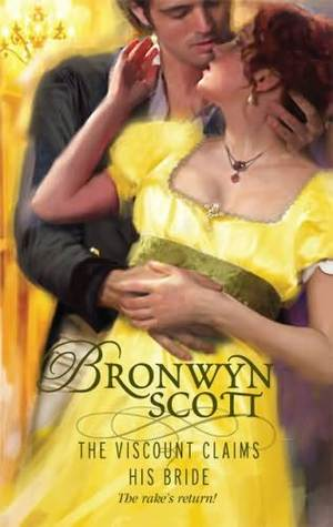 The Viscount Claims His Bride by Bronwyn Scott