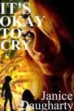 It's Okay to Cry by Janice Daugharty