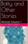 Batty and Other Stories (Womak)