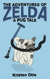 The Adventures of Zelda: A Pug Tale (Zelda, #1)