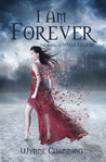 I Am Forever (What Kills Me, #2)