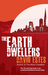 The Earth Dwellers by David Estes