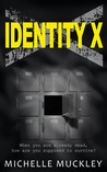 Identity X by Michelle Muckley