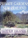Private Gardens of New Zealand - South Island