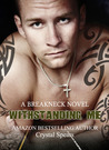 Withstanding Me (Breakneck, #2)