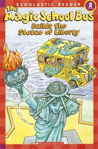 The Magic School Bus Builds The Statue Of Liberty by Anne Capeci
