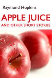 Apple Juice and Other Short Stories