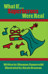 What if...Superheroes Were Real?