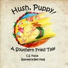 Hush, Puppy! A Southern Fried Tale