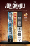 The John Connolly Collection #2: The White Road, The Black Angel, and The Unquiet (Charlie Parker, #4-6)