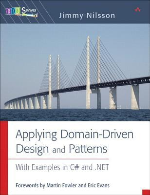 Applying Domain-Driven Design and Patterns  by Jimmy Nilsson