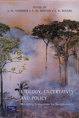 Ecology, Uncertainty, and Policy: Managing Ecosystems for Sustainability