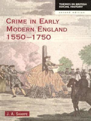 Crime in Early Modern England 1550-1750 (Themes in British Social History Series)