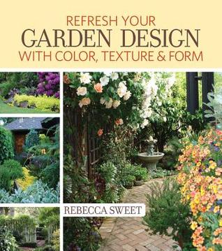 Refresh Your Garden Design with Color Texture & Form