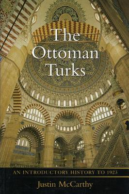The Ottoman Turks by Justin A. McCarthy