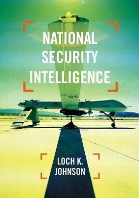National Security Intelligence: Secret Operations in Defense of the Democracies
