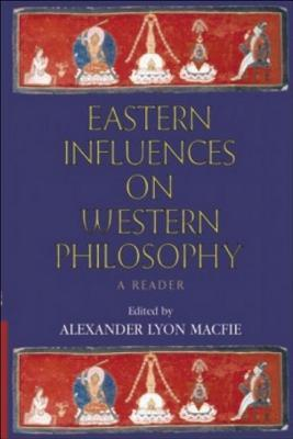 Eastern Influences on Western Philosophy: A Reader