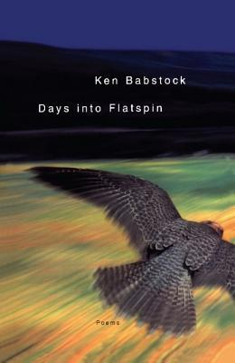 Days Into Flatspin: Poems