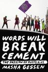 Words Will Break Cement: The Passion of Pussy Riot