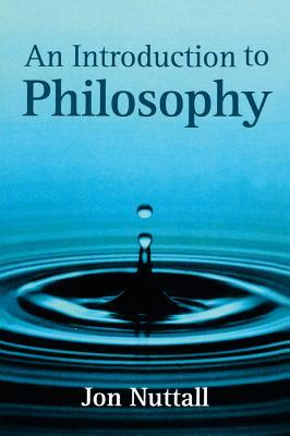 Introduction to Philosophy by Jon Nuttall