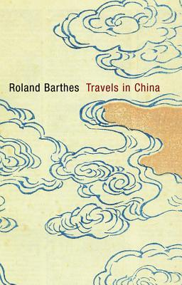 Travels in China by Roland Barthes
