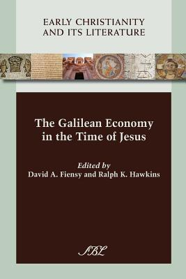 The Galilean Economy in the Time of Jesus (Society of Biblical Literature (Numbered)) (Early Christianity and Its Literature)