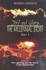 Fire and Glory: The Millennial Story Part I (The Lightning and the Storm, #3)