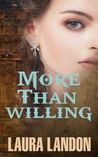 More Than Willing by Laura Landon
